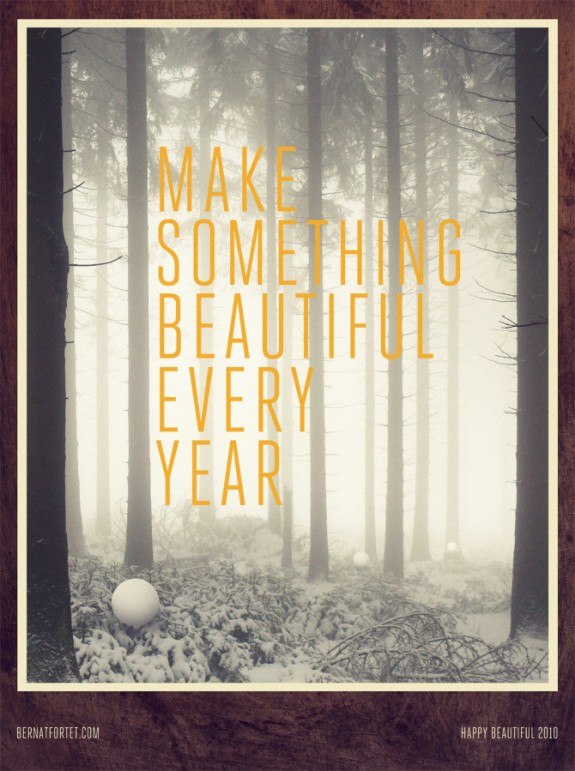 Fyi inspiration MakeSomethingBeautifulEveryYear by Bernat Fortet